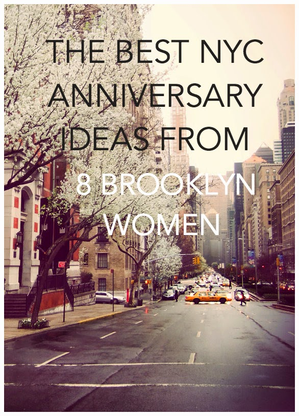the best nyc anniversary ideas from 8 brooklyn women a blog